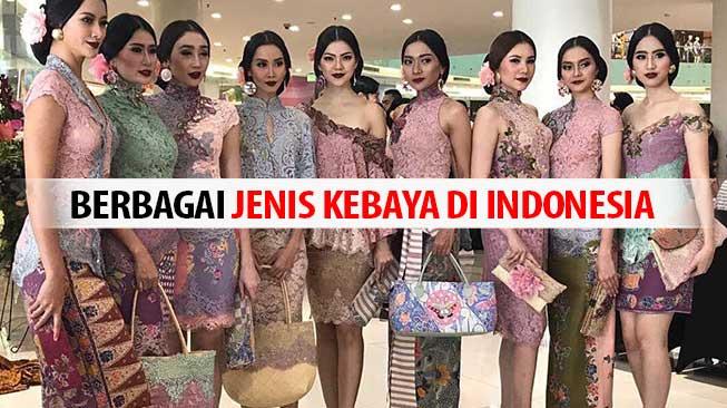 Berbagai Jenis Kebaya di Indonesia