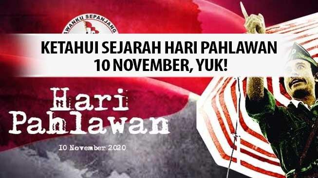 Ketahui Sejarah Hari Pahlawan 10 November, Yuk!