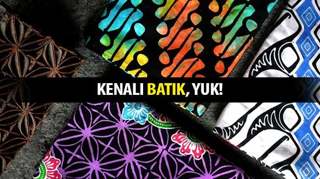 Kenali Batik, Yuk!