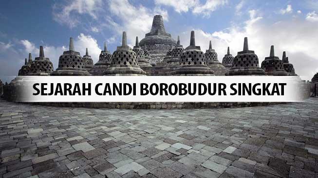 Sejarah Candi Borobudur Singkat