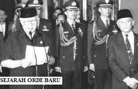 SEJARAH ORDE BARU YANG TERKENAL PADA MASA PEMERINTAHAN PRESIDEN SOEHARTO